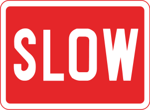 Maintain a slow speed to anticipate hazards ahead